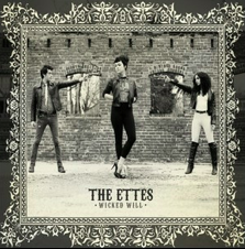 The Ettes, Wicked Will