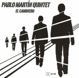 Pablo Martín Quintet, el caminero